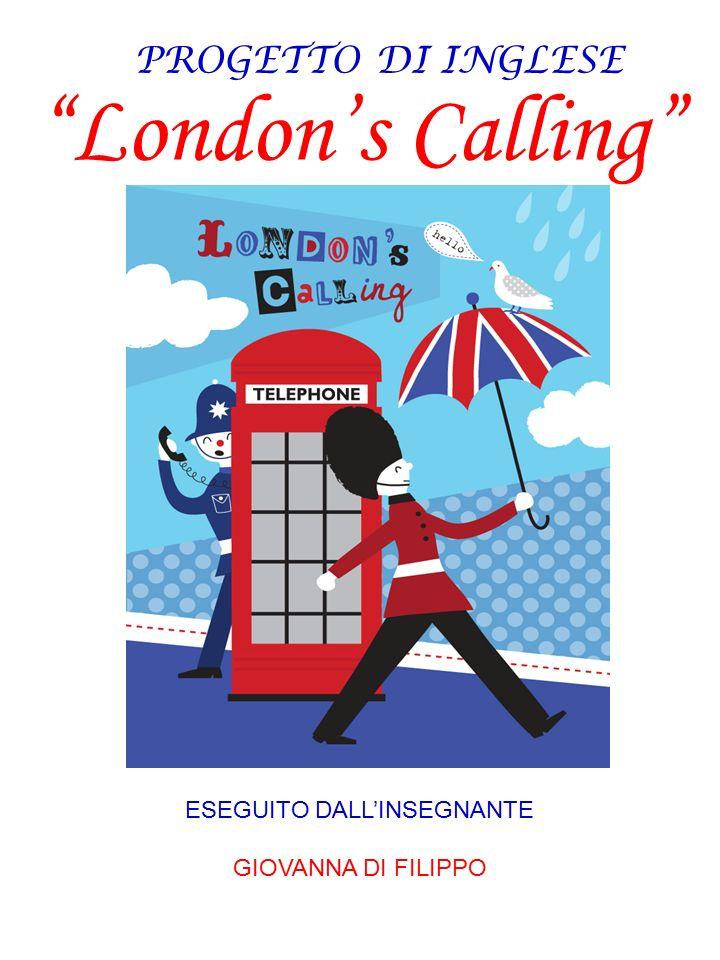 """""""London's Calling"""" ESEGUITO DALL'INSEGNANTE GIOVANNA DI FILIPPO PROGETTO DI INGLESE"""