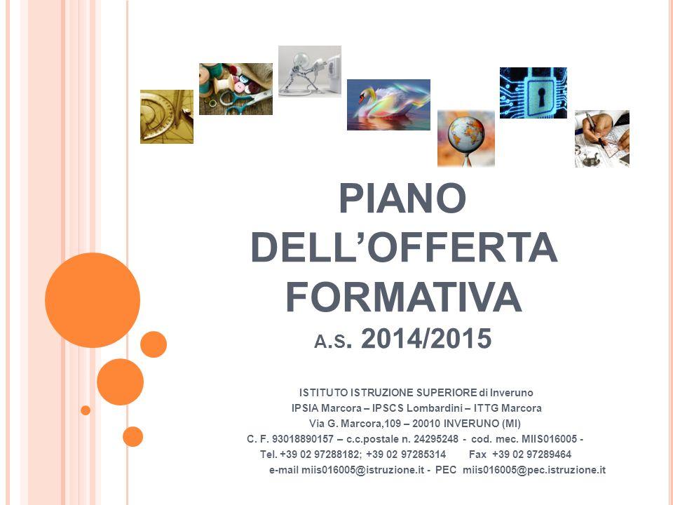 PIANO DELL'OFFERTA FORMATIVA A. S. 2014/2015 ISTITUTO ISTRUZIONE SUPERIORE di Inveruno IPSIA Marcora – IPSCS Lombardini – ITTG Marcora Via G. Marcora,