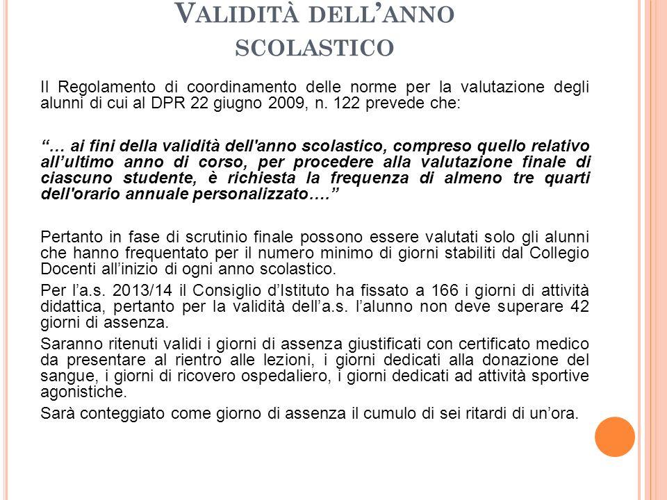 V ALIDITÀ DELL ' ANNO SCOLASTICO Il Regolamento di coordinamento delle norme per la valutazione degli alunni di cui al DPR 22 giugno 2009, n.