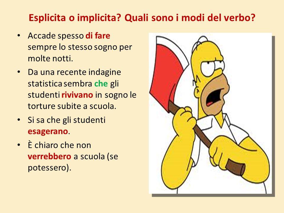 1.Verbi impersonali o espressi in forma impersonale (3° sing.): -sembra, accade, occorre … 2.Verbi costruiti con il si passivante (con valore imperson