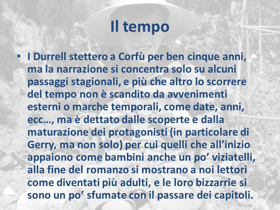 Il tempo I Durrell stettero a Corfù per ben cinque anni, ma la narrazione si concentra solo su alcuni passaggi stagionali, e più che altro lo scorrere
