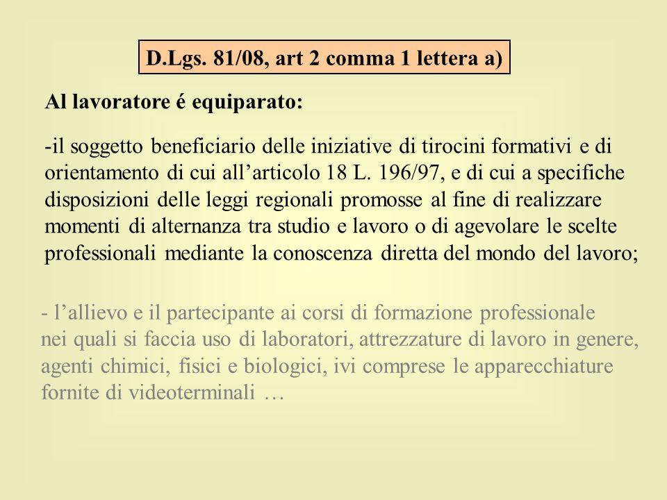 Al lavoratore é equiparato: -il soggetto beneficiario delle iniziative di tirocini formativi e di orientamento di cui all'articolo 18 L. 196/97, e di