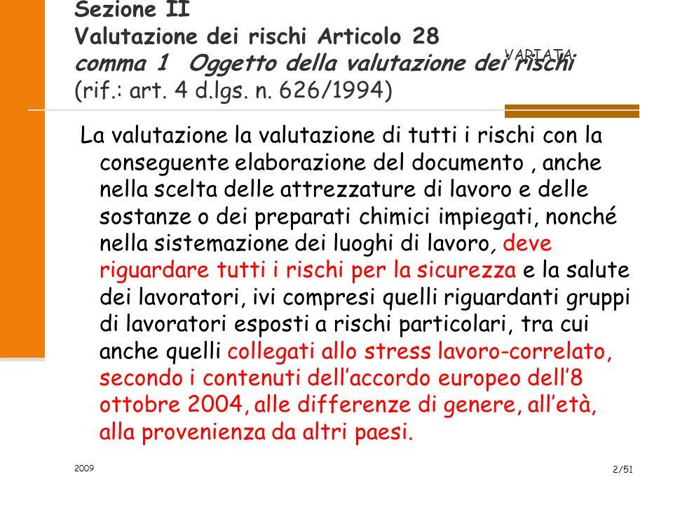 2009 2/51 Sezione II Valutazione dei rischi Articolo 28 comma 1 Oggetto della valutazione dei rischi (rif.: art.