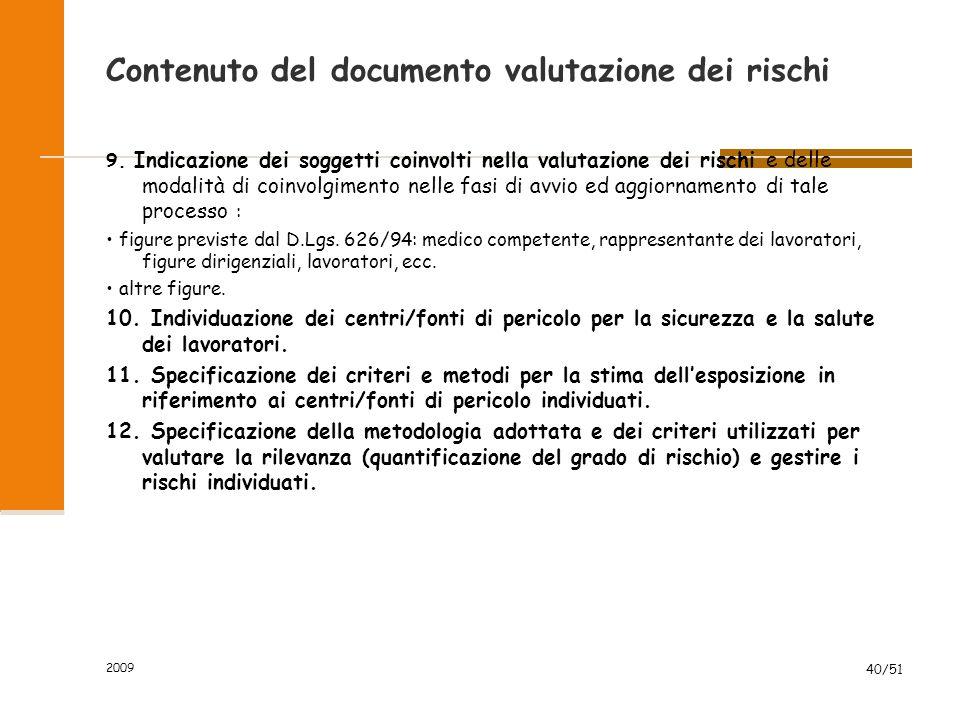 2009 40/51 Contenuto del documento valutazione dei rischi 9.