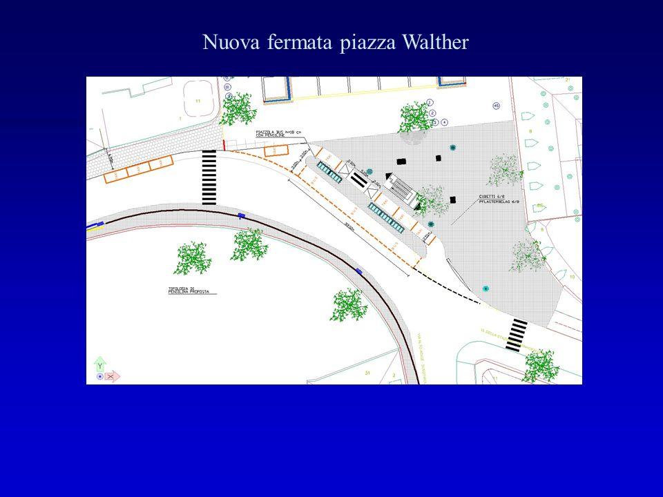 Nuova fermata piazza Walther