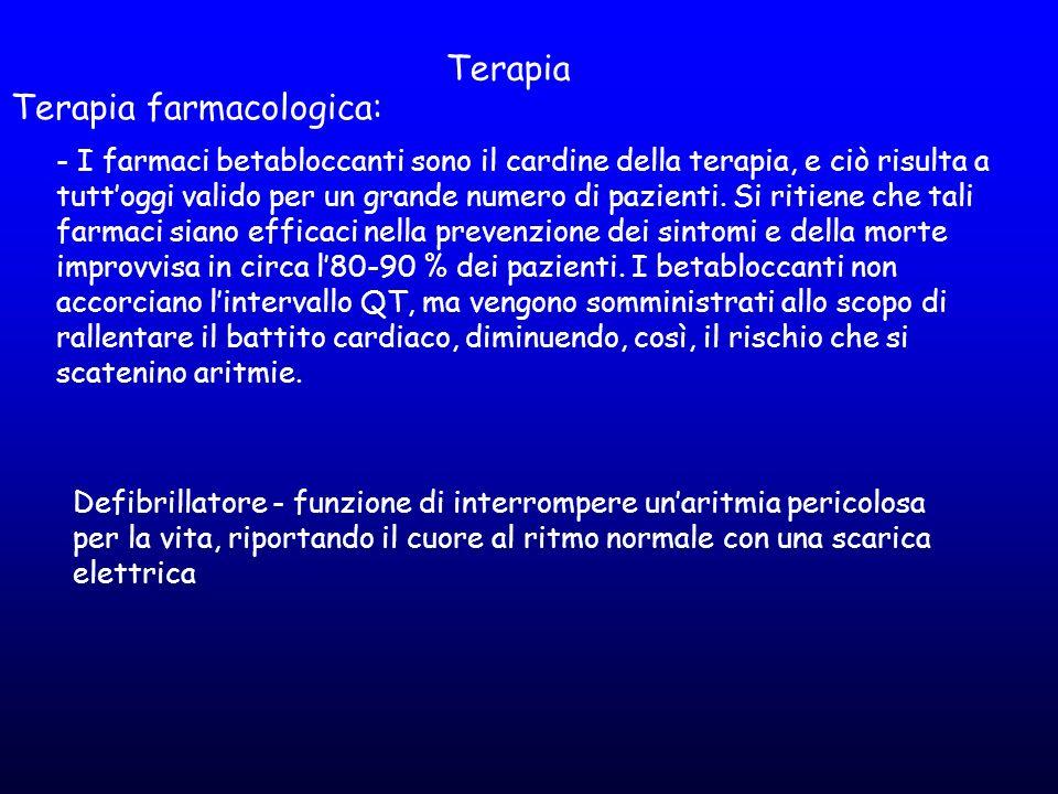 Terapia Terapia farmacologica: Defibrillatore - funzione di interrompere un'aritmia pericolosa per la vita, riportando il cuore al ritmo normale con u