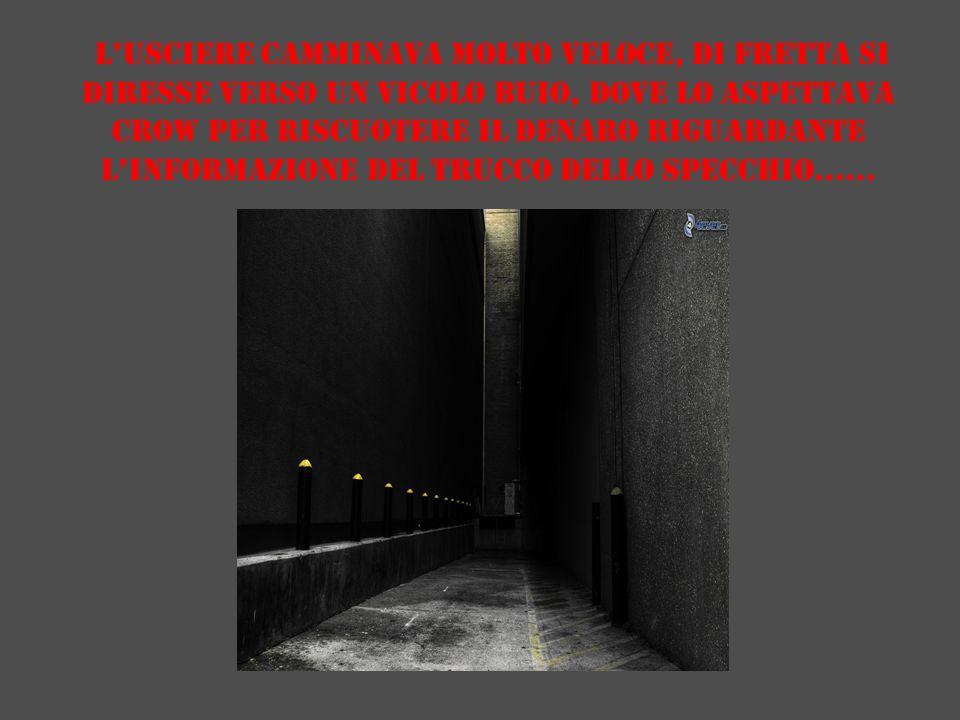 Quella sera l'investigatore si recò al Grand hotel per assistere a una partita serale di poker, ma trovò qualcosa di più interessante, vide delle occhiate che si scambiavano il signor Crow e l'usciere e quindi il signor Lochness decise di aspettare la fine del turno di lavoro dell'usciere per pedinarlo.