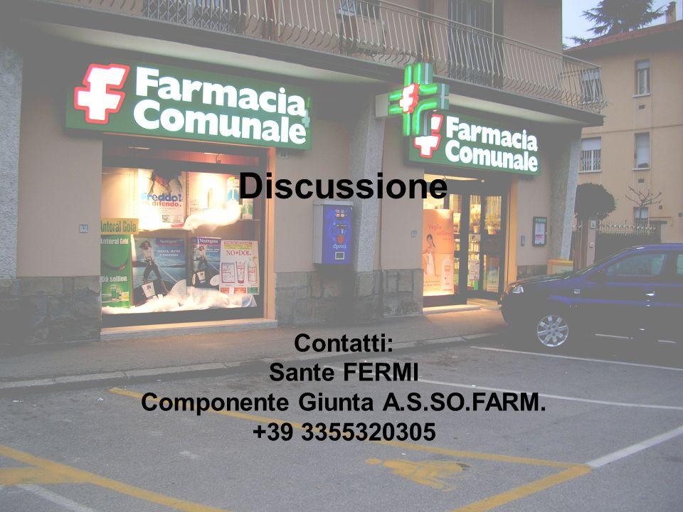 30 Discussione Contatti: Sante FERMI Componente Giunta A.S.SO.FARM. +39 3355320305