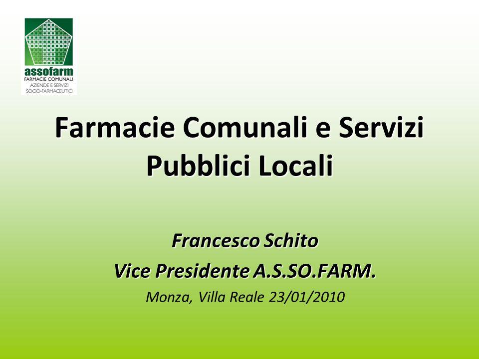 Farmacie Comunali e Servizi Pubblici Locali Francesco Schito Vice Presidente A.S.SO.FARM.