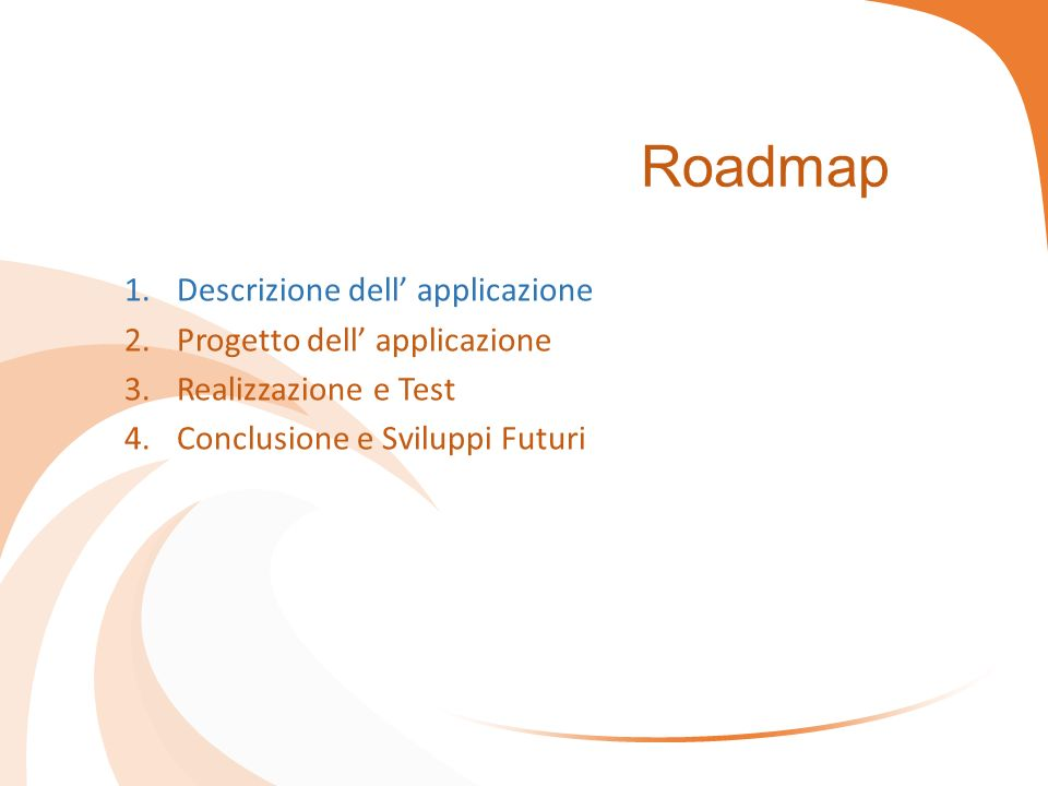 Descrizione dell' applicazione Si vuole realizzare un software che: Riceva una domanda posta dall' utente in linguaggio naturale relativa alla richiesta di informazioni sui servizi ferroviari.