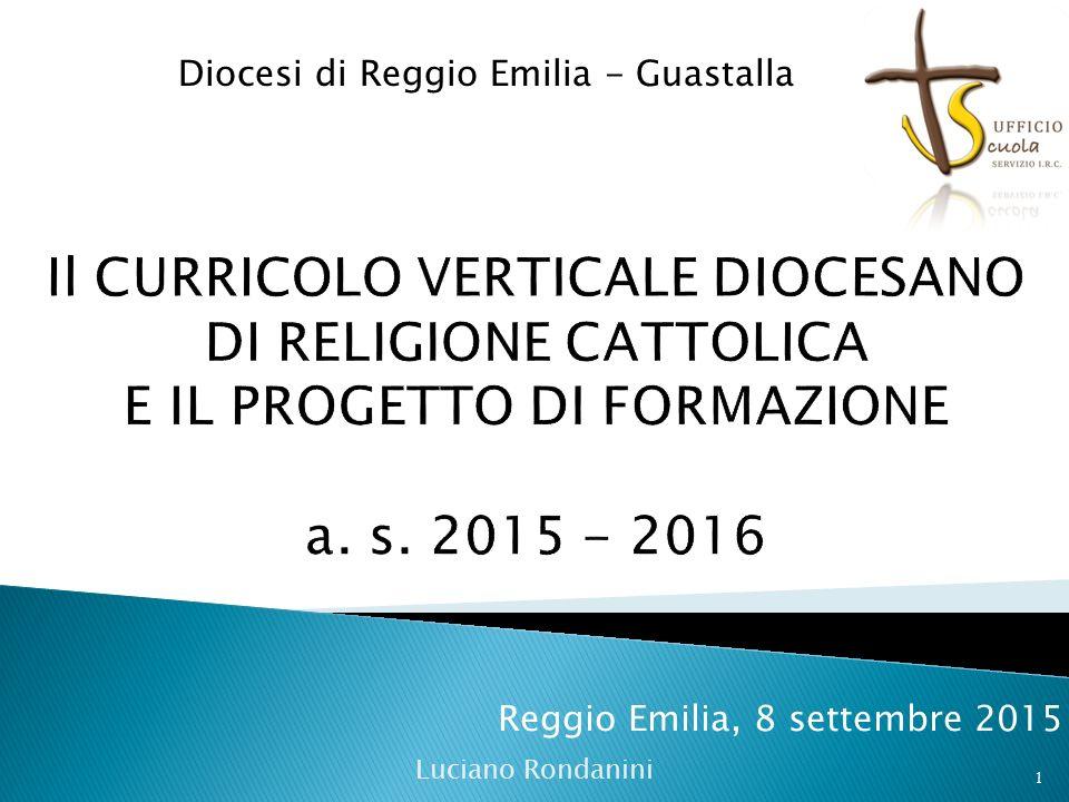 Reggio Emilia, 8 settembre 2015 Luciano Rondanini 1 Diocesi di Reggio Emilia - Guastalla