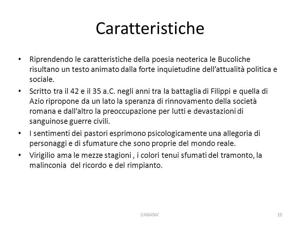 Caratteristiche Riprendendo le caratteristiche della poesia neoterica le Bucoliche risultano un testo animato dalla forte inquietudine dell'attualità politica e sociale.