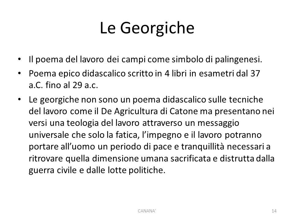 Le Georgiche Il poema del lavoro dei campi come simbolo di palingenesi.