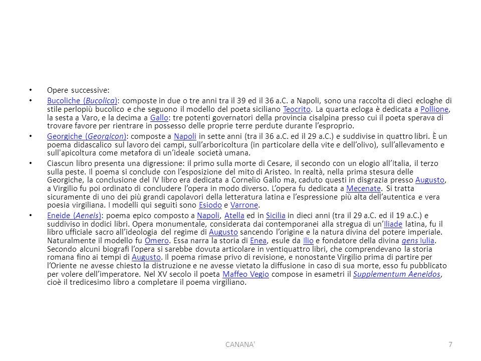 Opere successive: Bucoliche (Bucolica): composte in due o tre anni tra il 39 ed il 36 a.C.