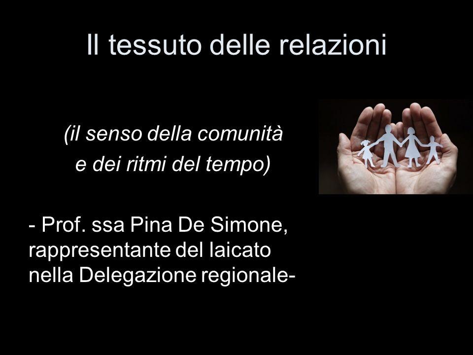 Il tessuto delle relazioni (il senso della comunità e dei ritmi del tempo) - Prof.