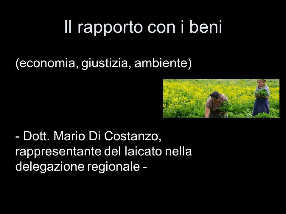 Il rapporto con i beni (economia, giustizia, ambiente) - Dott.