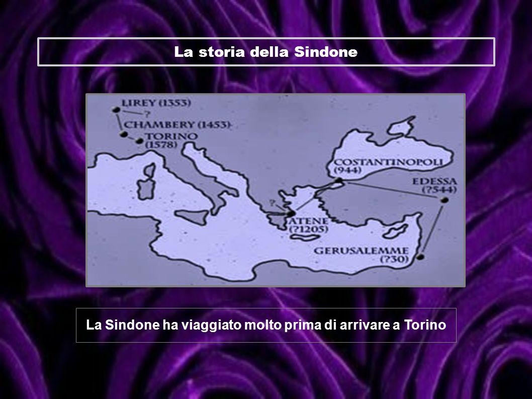La storia della Sindone La Sindone ha viaggiato molto prima di arrivare a Torino