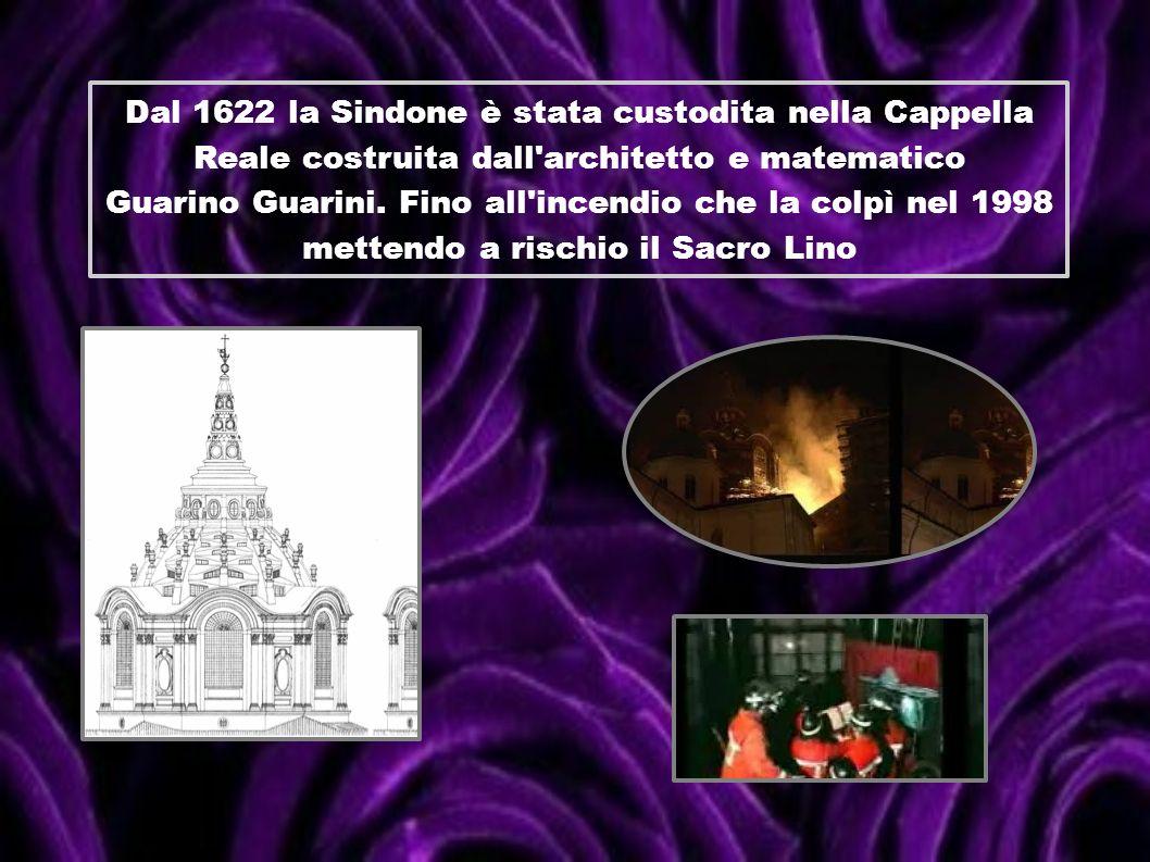 Dal 1622 la Sindone è stata custodita nella Cappella Reale costruita dall'architetto e matematico Guarino Guarini. Fino all'incendio che la colpì nel