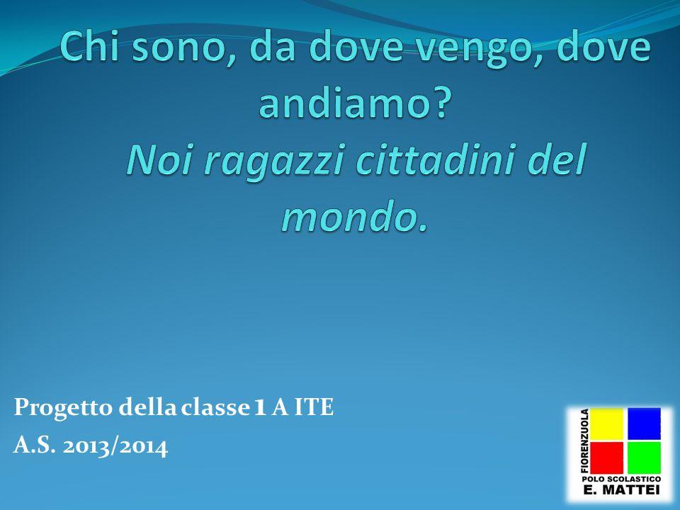 Progetto della classe 1 A ITE A.S. 2013/2014