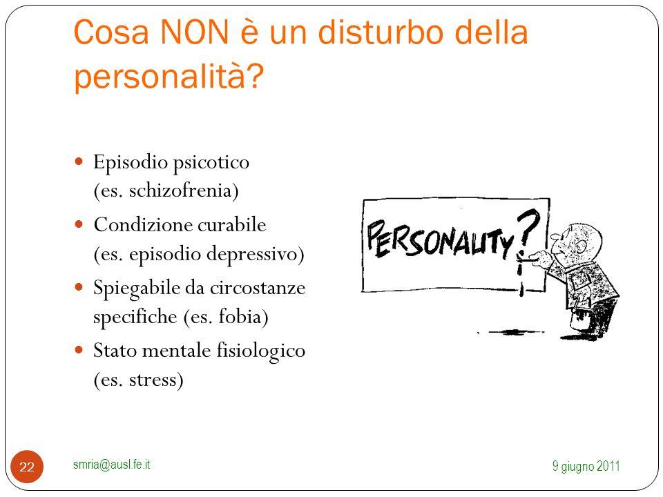 Cosa NON è un disturbo della personalità? Episodio psicotico (es. schizofrenia) Condizione curabile (es. episodio depressivo) Spiegabile da circostanz