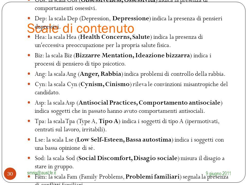 Scale di contenuto Anx: la scala Anx (Anxiety, Ansia) indica la presenza di sintomi ansiosi (somatizzazioni, difficoltà del sonno, problemi di concent