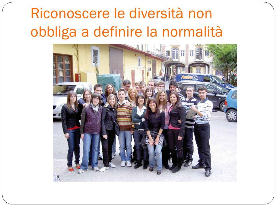 Riconoscere le diversità non obbliga a definire la normalità