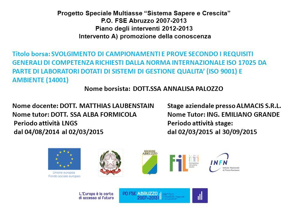 """Progetto Speciale Multiasse """"Sistema Sapere e Crescita"""" P.O. FSE Abruzzo 2007-2013 Piano degli interventi 2012-2013 Intervento A) promozione della con"""
