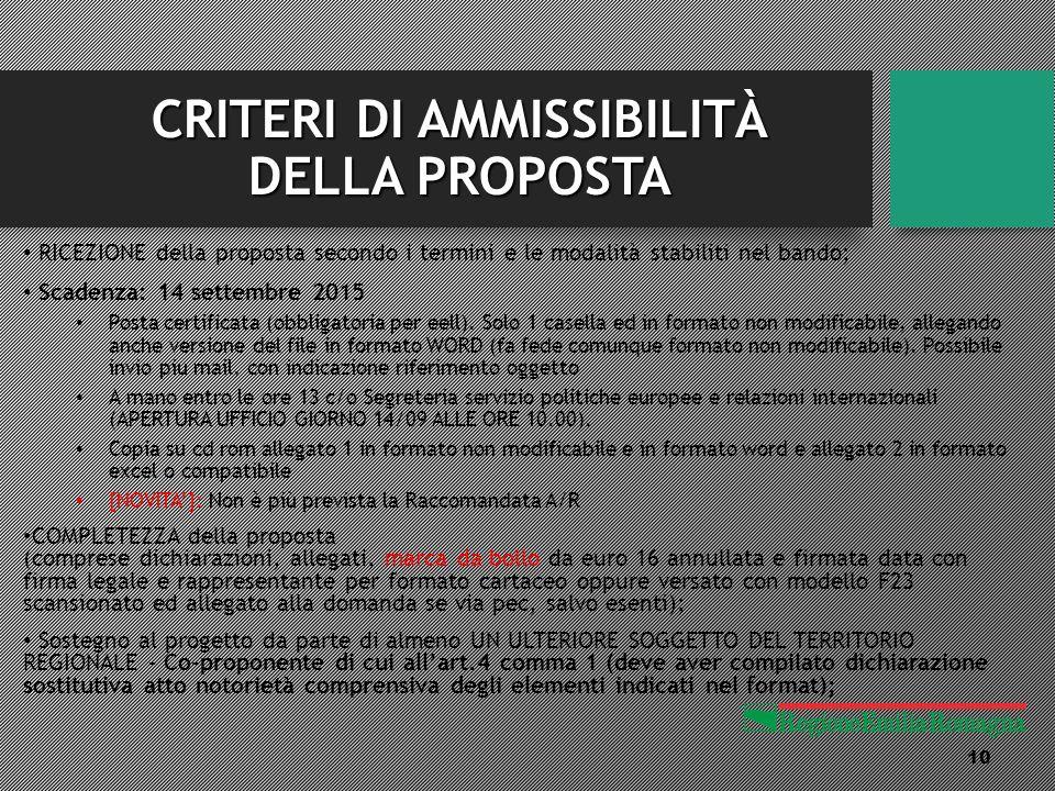 CRITERI DI AMMISSIBILITÀ DELLA PROPOSTA RICEZIONE della proposta secondo i termini e le modalità stabiliti nel bando; Scadenza: 14 settembre 2015 Posta certificata (obbligatoria per eell).