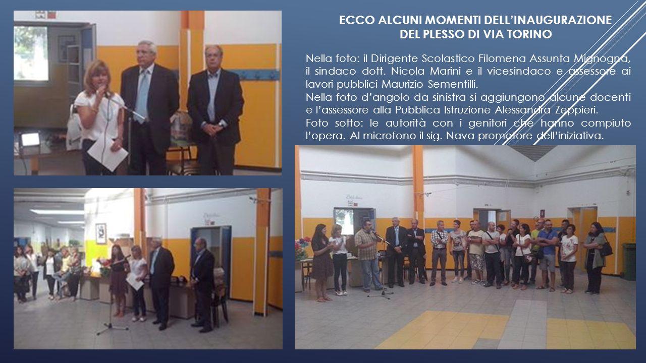 ECCO ALCUNI MOMENTI DELL'INAUGURAZIONE DEL PLESSO DI VIA TORINO Nella foto: il Dirigente Scolastico Filomena Assunta Mignogna, il sindaco dott.