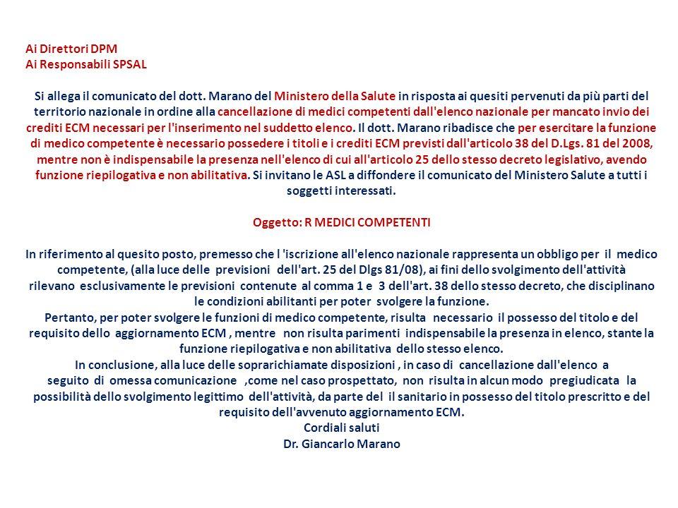 Ai Direttori DPM Ai Responsabili SPSAL Si allega il comunicato del dott. Marano del Ministero della Salute in risposta ai quesiti pervenuti da più par