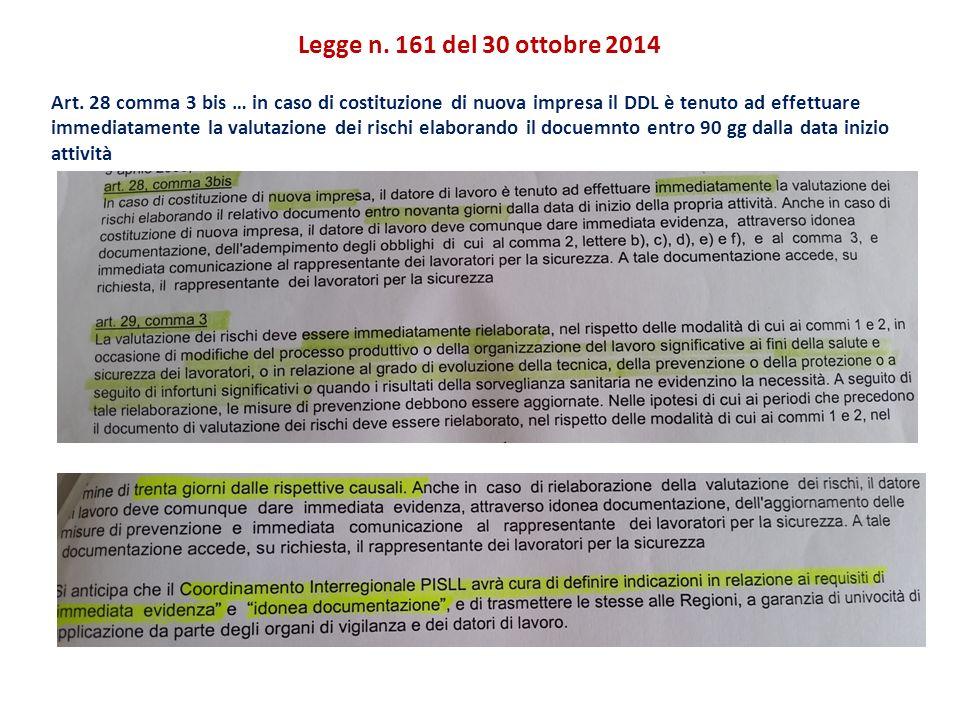 Legge n. 161 del 30 ottobre 2014 Art. 28 comma 3 bis … in caso di costituzione di nuova impresa il DDL è tenuto ad effettuare immediatamente la valuta