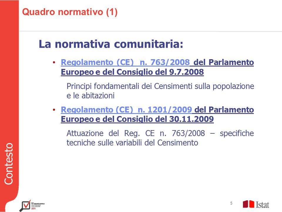 Contesto 5 Quadro normativo (1) La normativa comunitaria: Regolamento (CE) n.