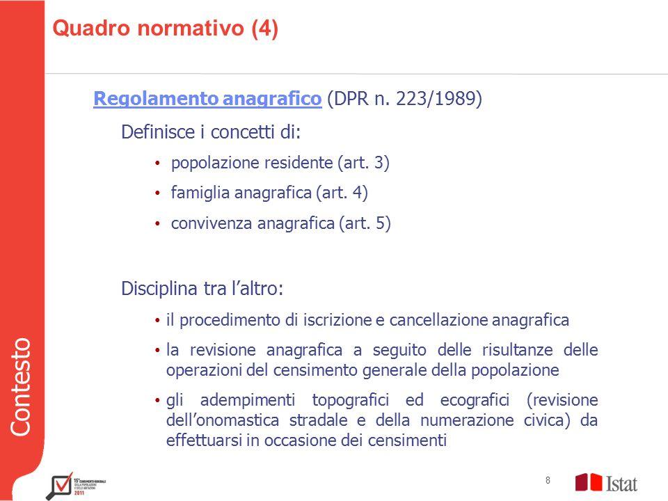 Contesto 8 Quadro normativo (4) Regolamento anagrafico (DPR n.