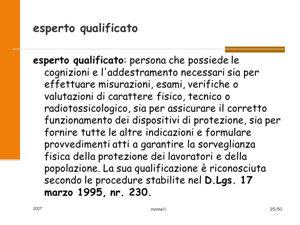 2007 mannelli25/50 esperto qualificato esperto qualificato: persona che possiede le cognizioni e l'addestramento necessari sia per effettuare misurazi