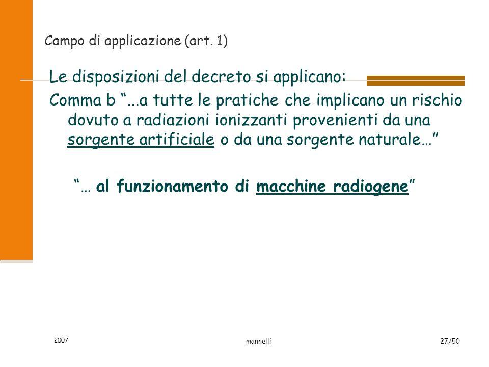 """2007 mannelli27/50 Campo di applicazione (art. 1) Le disposizioni del decreto si applicano: Comma b """"...a tutte le pratiche che implicano un rischio d"""