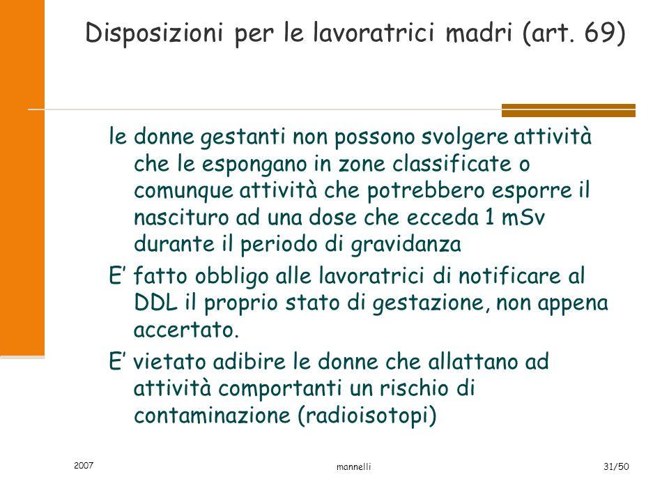 2007 mannelli31/50 Disposizioni per le lavoratrici madri (art. 69) le donne gestanti non possono svolgere attività che le espongano in zone classifica