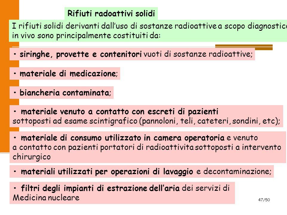 2007 mannelli47/50 siringhe, provette e contenitori vuoti di sostanze radioattive; materiale di medicazione; biancheria contaminata; materiale venuto