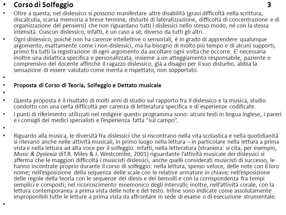 Corso di Solfeggio 3 Oltre a questa, nel dislessico si possono manifestare altre disabilità (gravi difficoltà nella scrittura, discalculia, scarsa mem