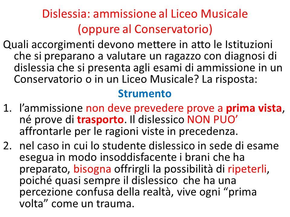 Dislessia: ammissione al Liceo Musicale (oppure al Conservatorio) Quali accorgimenti devono mettere in atto le Istituzioni che si preparano a valutare