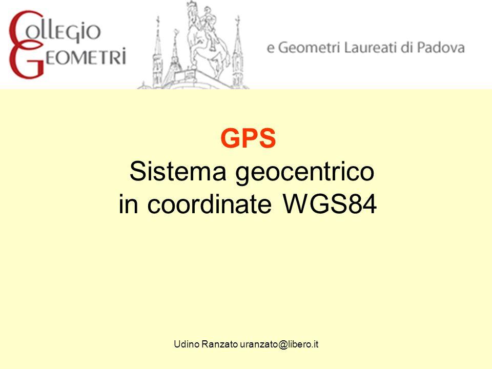 Udino Ranzato uranzato@libero.it GPS NAVSTAR (NAVigation System Time And Ranging) GLONASS (GLObal NAvigation Satellite System) EGNOS (European Geostationary Navigation Overlay System) GALILEO (E.U.) Compass Navigation Satellite System