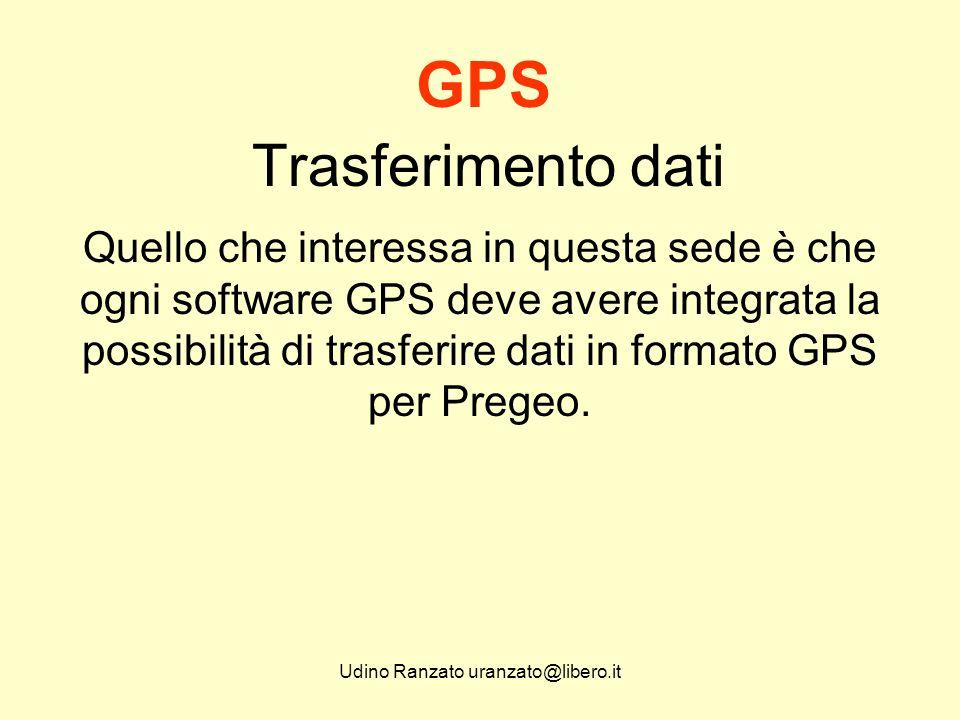 Udino Ranzato uranzato@libero.it Trasferimento dati GPS Pregeo, il Libretto delle Misure, accetta righe in formato GPS e in formato Celerimetrico contemporaneamente.