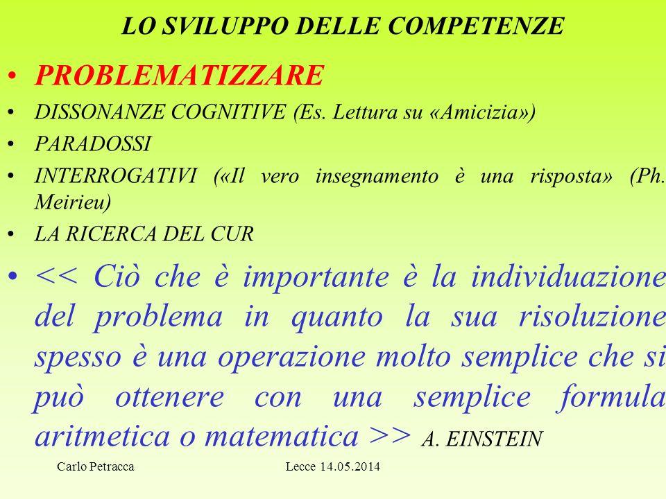 LO SVILUPPO DELLE COMPETENZE PROBLEMATIZZARE DISSONANZE COGNITIVE (Es.
