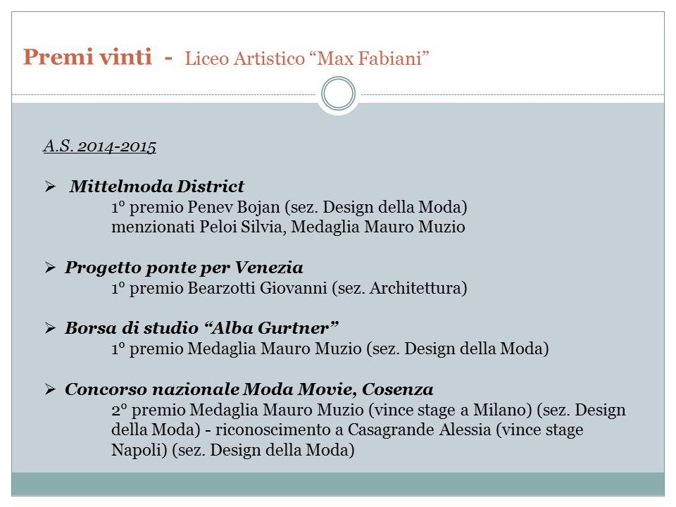 """Premi vinti - Liceo Artistico """"Max Fabiani"""" A.S. 2014-2015  Mittelmoda District 1° premio Penev Bojan (sez. Design della Moda) menzionati Peloi Silvi"""