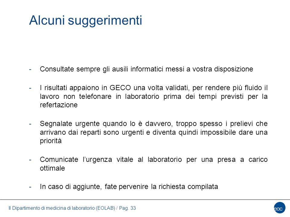 Il Dipartimento di medicina di laboratorio (EOLAB) / Pag. 33 Alcuni suggerimenti -Consultate sempre gli ausili informatici messi a vostra disposizione