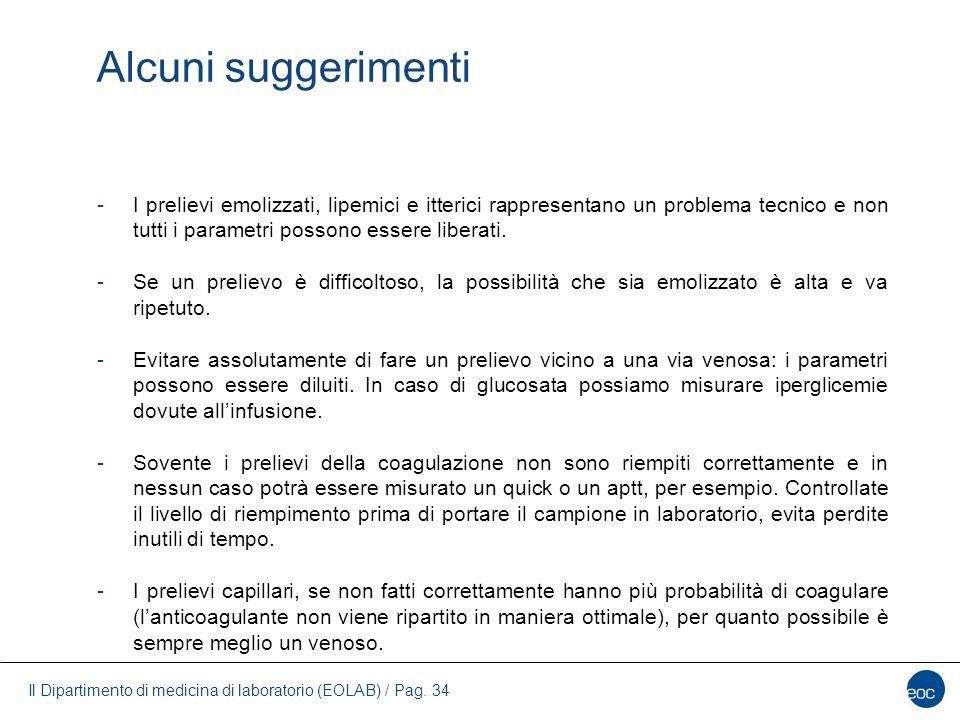 Il Dipartimento di medicina di laboratorio (EOLAB) / Pag. 34 Alcuni suggerimenti -I prelievi emolizzati, lipemici e itterici rappresentano un problema