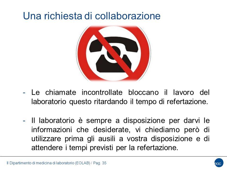 Il Dipartimento di medicina di laboratorio (EOLAB) / Pag. 35 Una richiesta di collaborazione -Le chiamate incontrollate bloccano il lavoro del laborat