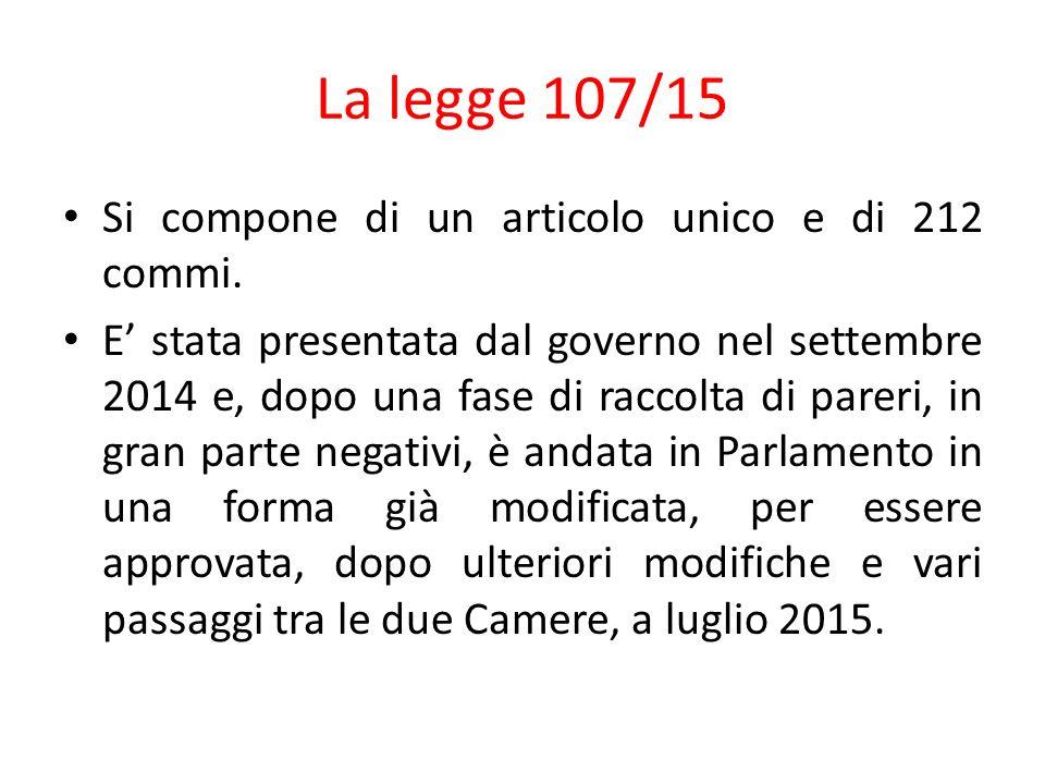 La legge 107/15 Si compone di un articolo unico e di 212 commi.