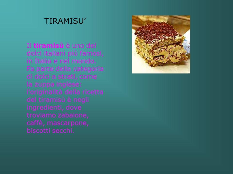 TIRAMISU': LA STORIA Il tiramisù ha origini incerte, ma con tutta probabilità è nato in Veneto, a dispetto delle varie storielle che si leggono in rete.