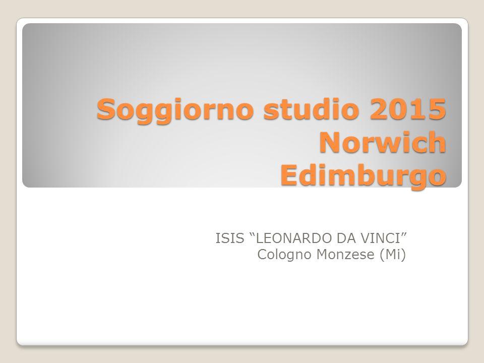 Soggiorno studio 2015 Norwich Edimburgo ISIS LEONARDO DA VINCI Cologno Monzese (Mi)