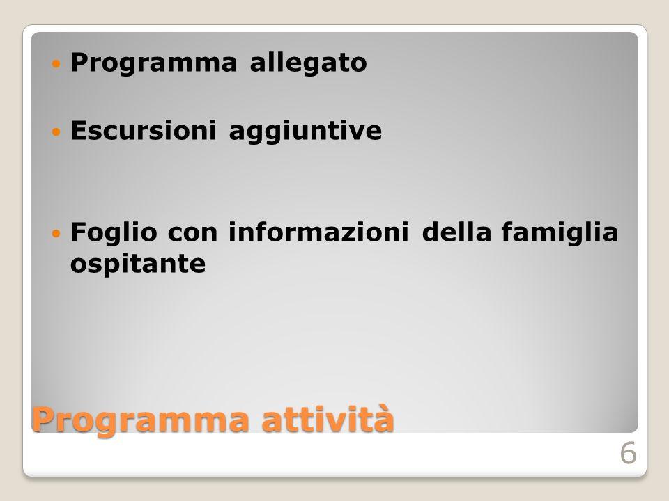 Programma attività Programma allegato Escursioni aggiuntive Foglio con informazioni della famiglia ospitante 6